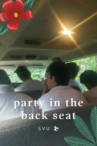 party in the back seat SVU ⚽