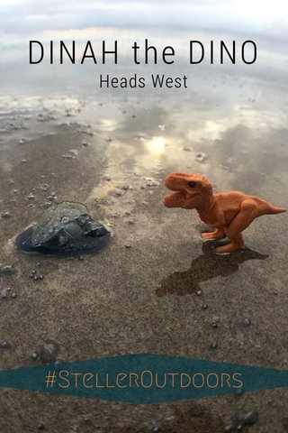 DINAH the DINO Heads West
