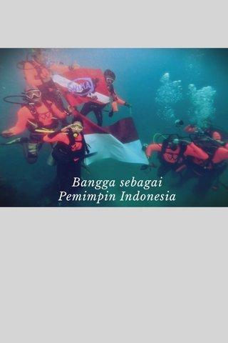 Bangga sebagai Pemimpin Indonesia
