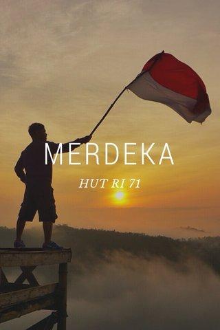 MERDEKA HUT RI 71