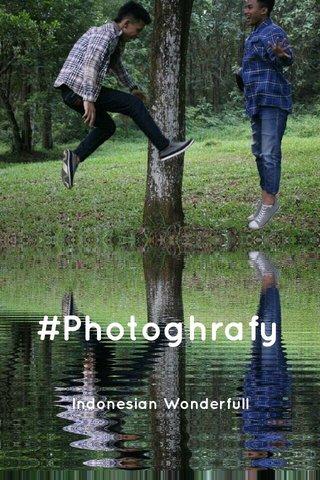 #Photoghrafy Indonesian Wonderfull