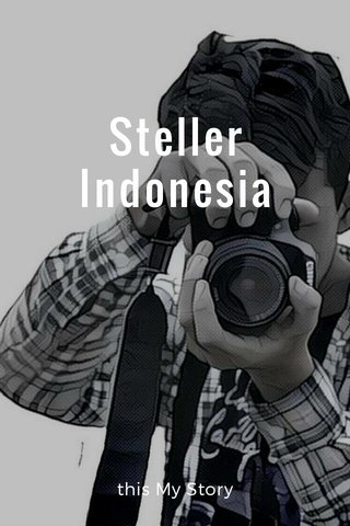 Steller Indonesia this My Story