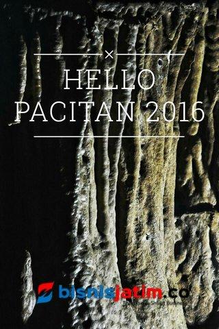 HELLO PACITAN 2016