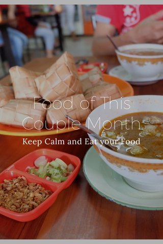 Food of This Couple Month Keep Calm and Eat your Food