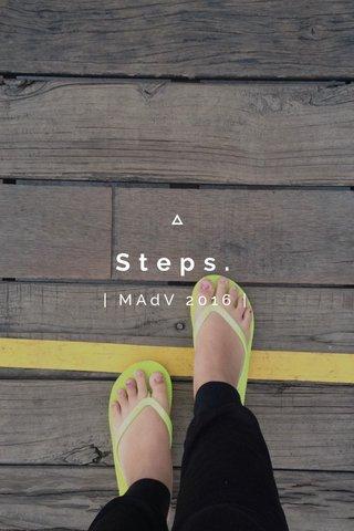 Steps. | MAdV 2016 |