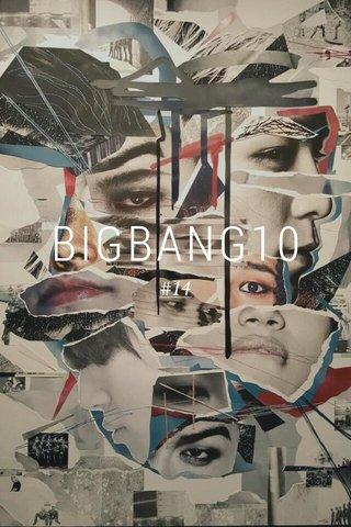 BIGBANG10 #14