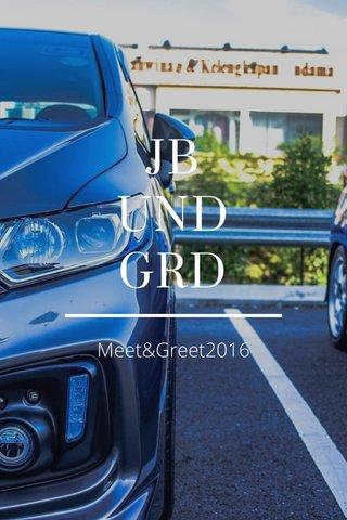 JB UND GRD Meet&Greet2016