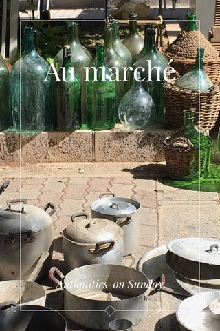 Au marché Antiquities on Sunday