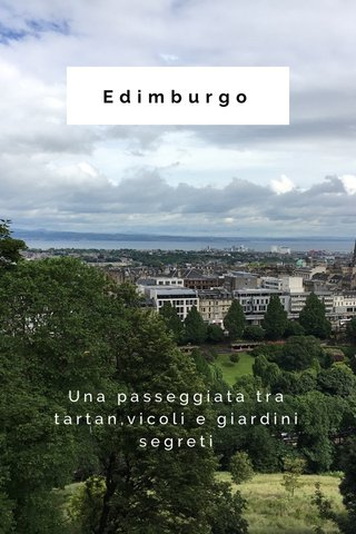 Edimburgo Una passeggiata tra tartan,vicoli e giardini segreti