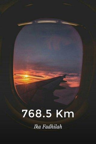 768.5 Km Ika Fadhilah