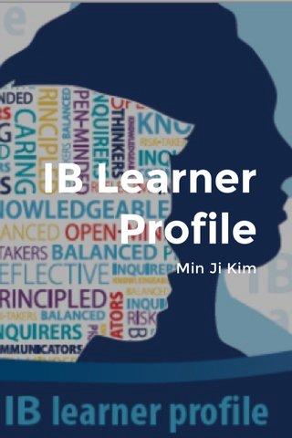 IB Learner Profile Min Ji Kim