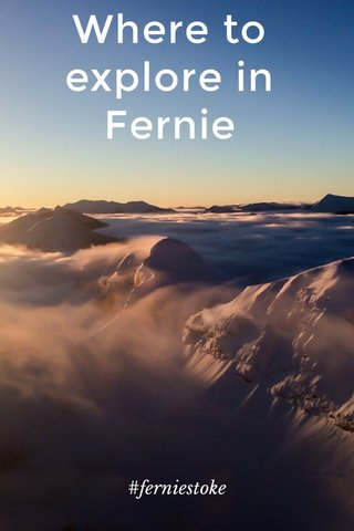 Where to explore in Fernie #ferniestoke
