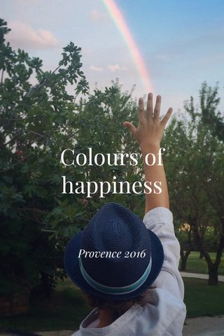 Colours of happiness Provence 2016