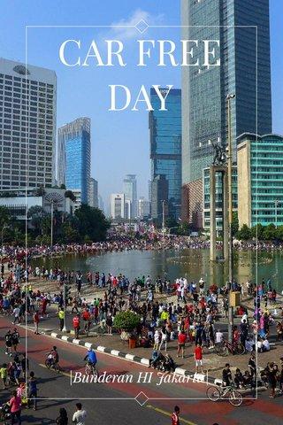 CAR FREE DAY |Bunderan HI Jakarta|