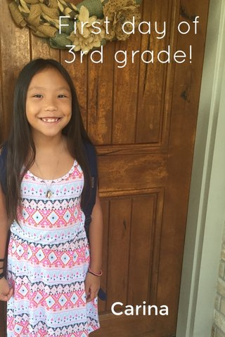 First day of 3rd grade! Carina