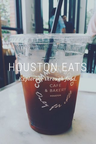 HOUSTON EATS Exploring through food.