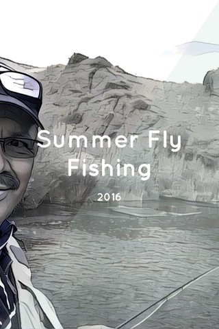 Summer Fly Fishing 2016