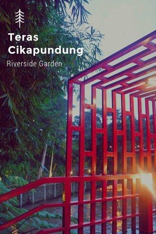 Teras Cikapundung Riverside Garden