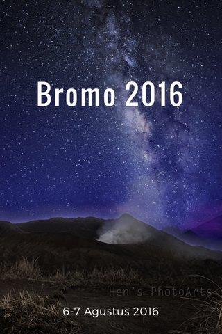 Bromo 2016 6-7 Agustus 2016