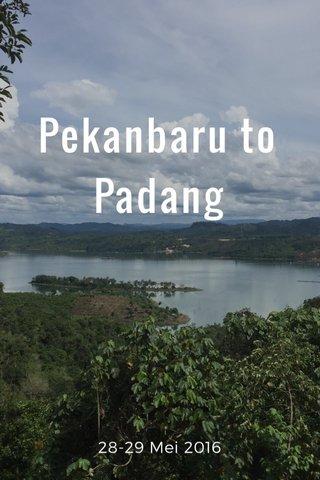 Pekanbaru to Padang 28-29 Mei 2016