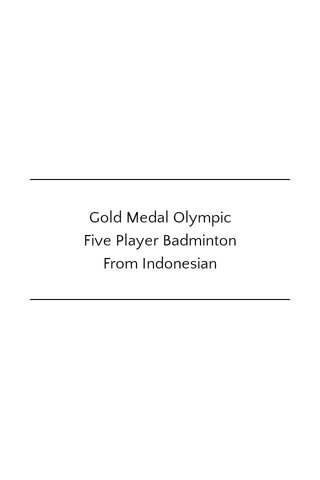 Gold Medal Olympic Five Player Badminton From Indonesian