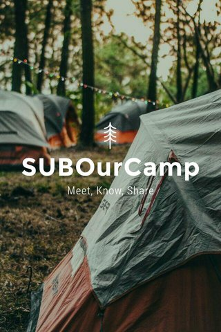SUBOurCamp Meet, Know, Share