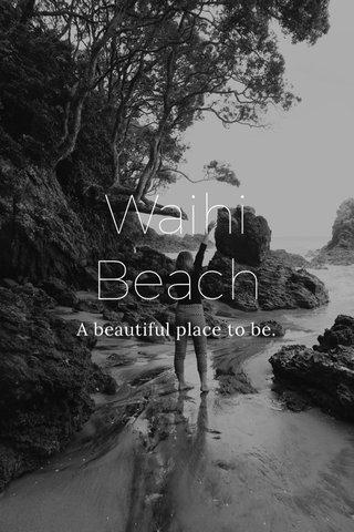 Waihi Beach A beautiful place to be.