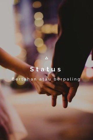 Status Bertahan atau berpaling