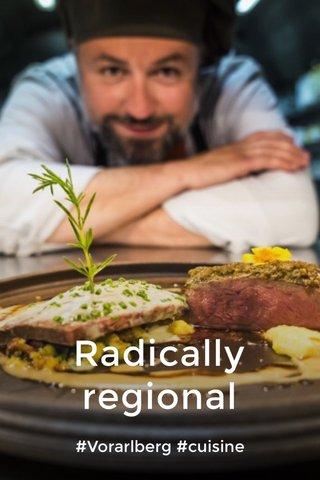 Radically regional #Vorarlberg #cuisine