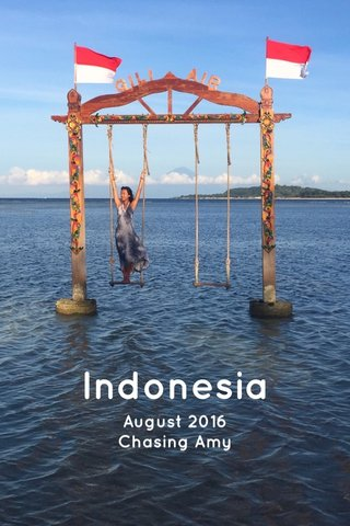 Indonesia August 2016 Chasing Amy