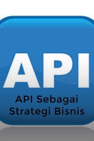 API Sebagai Strategi Bisnis
