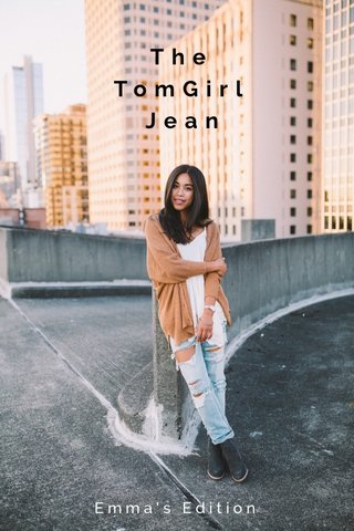 The TomGirl Jean Emma's Edition