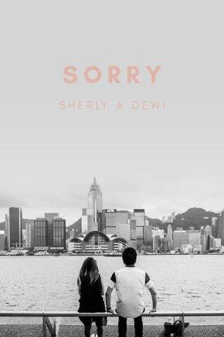 SORRY SHERLY A DEWI