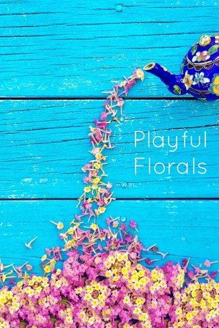 Playful Florals