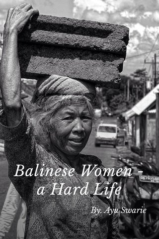 Balinese Women - a Hard Life By. Ayu Swarie