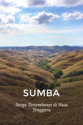SUMBA Surga Tersembunyi di Nusa Tenggara
