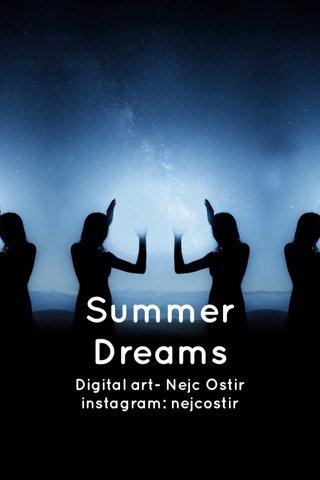 Summer Dreams Digital art- Nejc Ostir instagram: nejcostir