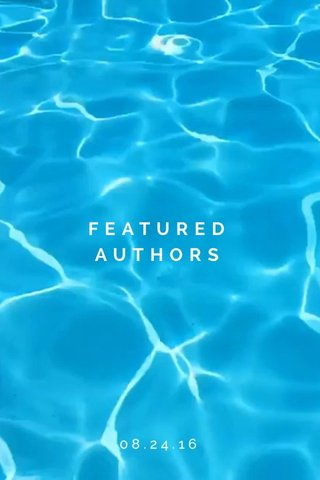 FEATURED AUTHORS 08.24.16