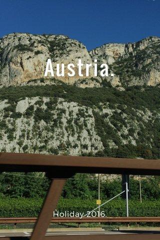 Austria. Holiday 2016.