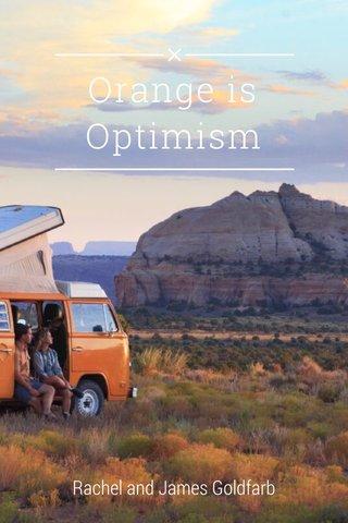 Orange is Optimism Rachel and James Goldfarb