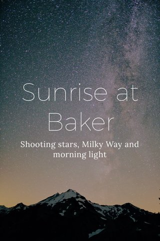 Sunrise at Baker Shooting stars, Milky Way and morning light