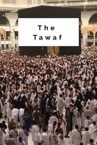 The Tawaf In Mecca