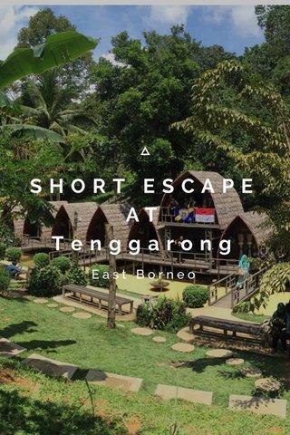SHORT ESCAPE AT Tenggarong East Borneo