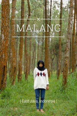MALANG   East Java, Indonesia  