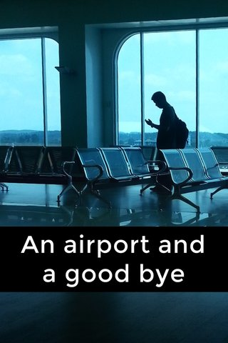 An airport and a good bye