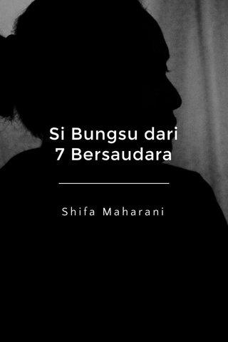 Si Bungsu dari 7 Bersaudara Shifa Maharani
