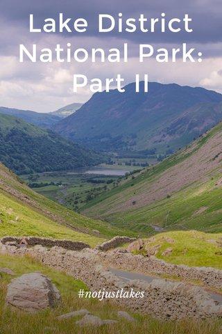 Lake District National Park: Part II #notjustlakes