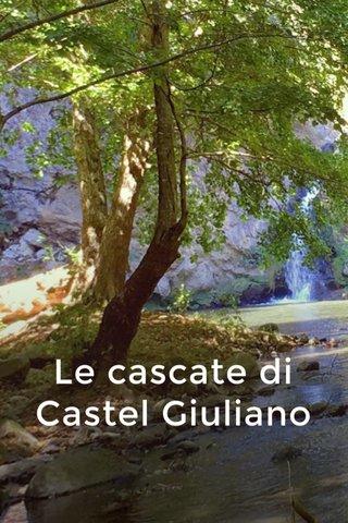 Le cascate di Castel Giuliano