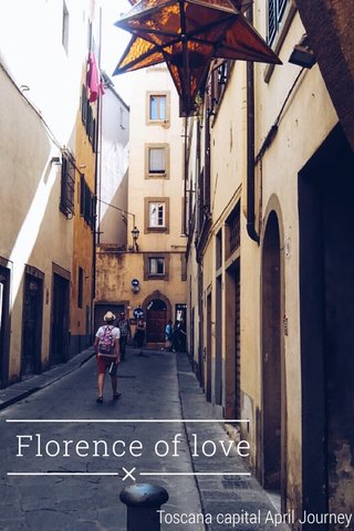 Florence of love Toscana capital April Journey