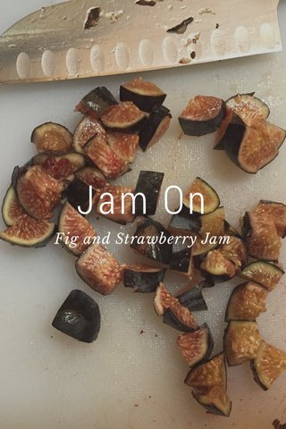 Jam On Fig and Strawberry Jam